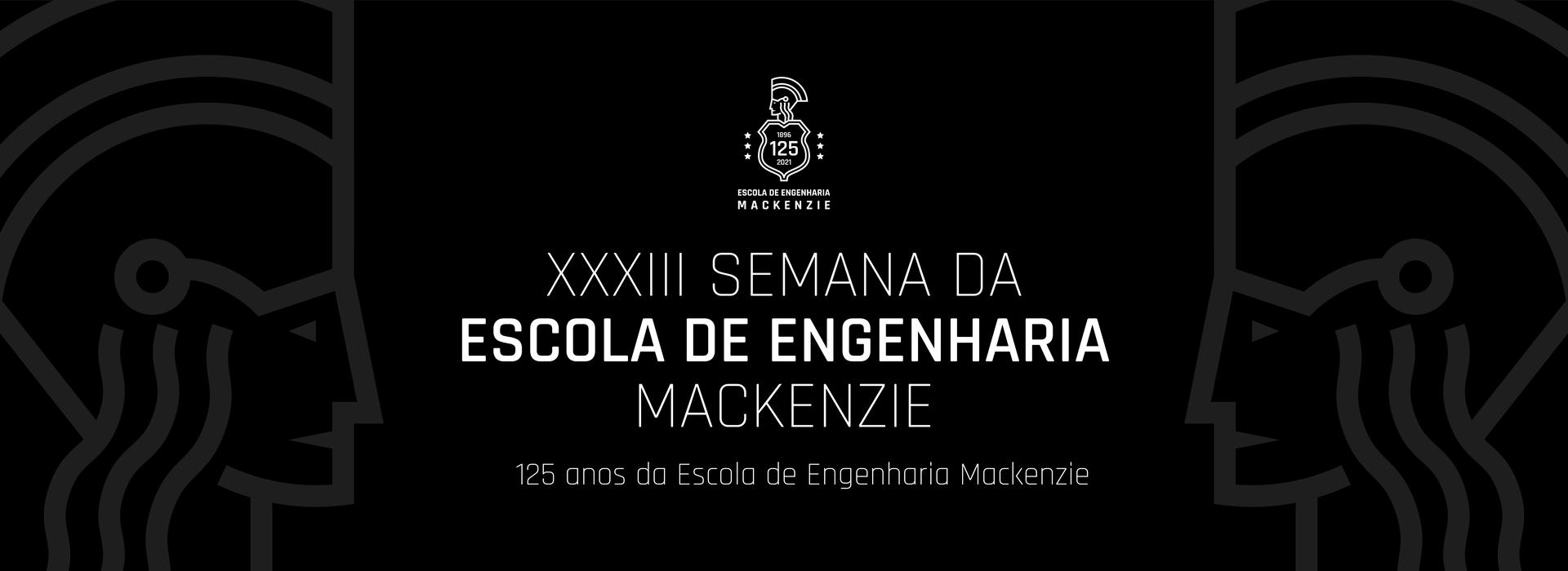 """A foto de capa é preta e tem escrito """"XXXIII Semana da Escola de Engenharia Mackenzie"""""""
