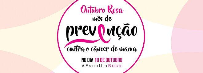 Banner Outubro Rosa com os seguintes dizeres: Mês de prevenção contra o câncer de mama no dia 10 de outubro #EscolhaRosa