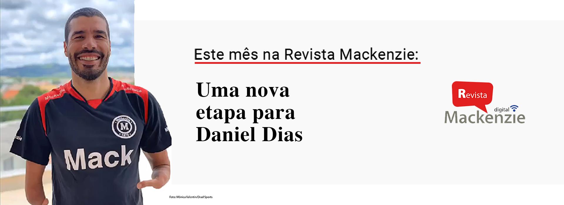 """Na imagem, o atleta Daniel Dias, de camiseta preta, com o logotipo do Mackenzie, sorri. O resto da imagem traz os dizeres """"este mês na Revista Mackenzie: Uma nova etapa para Daniel Dias"""""""