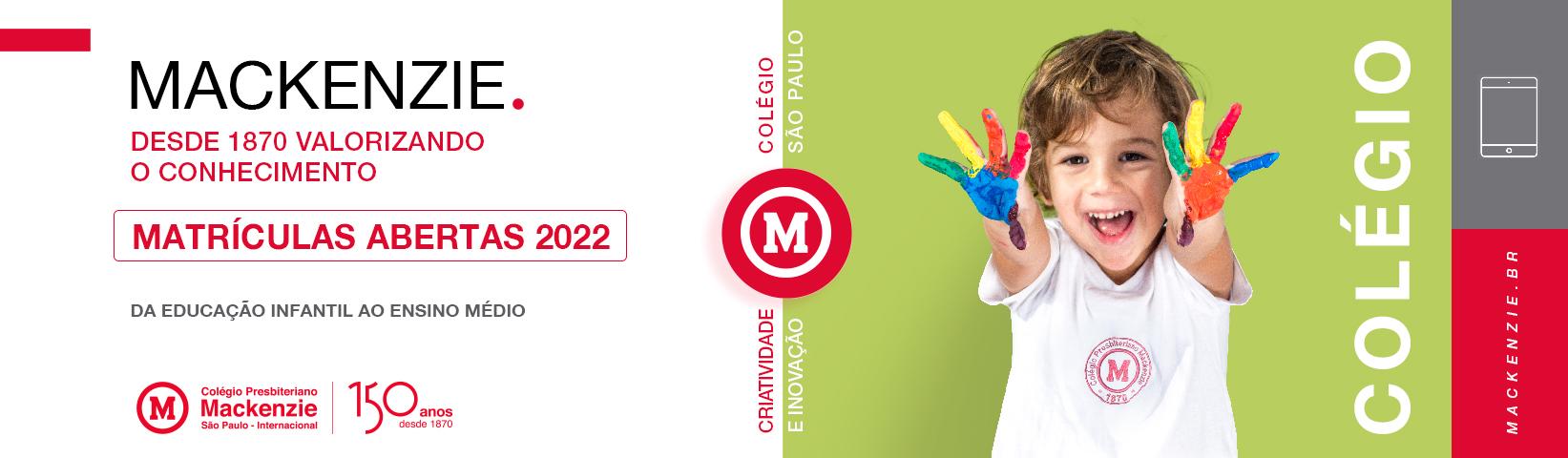Colégio Presbiteriano Mackenzie São Paulo. Matrículas Abertas 2022. Mackenzie. Desde 1870 valorizando o conhecimento